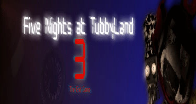 Five Nights at TubbyLand 3 – The End Game Free Download