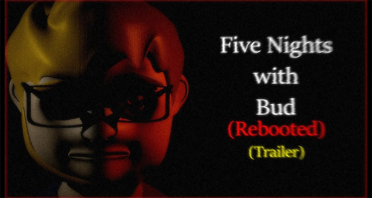 Five Nights With Bud: Rebooted