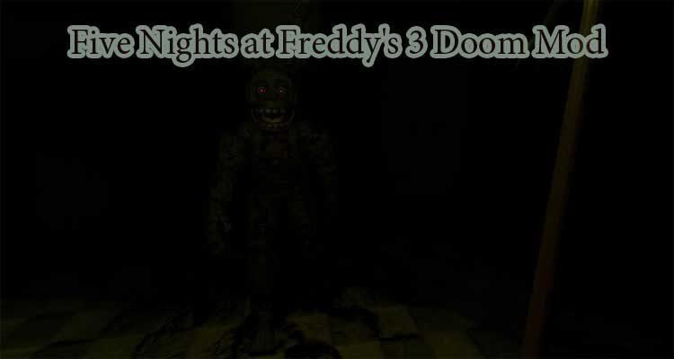 Five Nights at Freddy's 3 Doom Mod Free Download