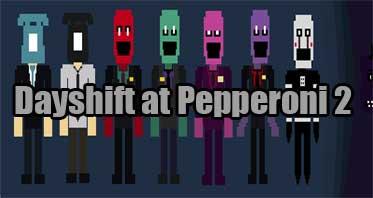 Dayshift at Pepperoni 2 Free Download