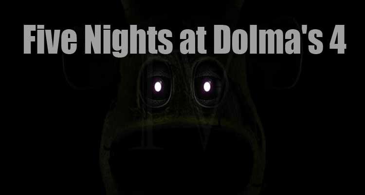 Five Nights at Dolma's 4