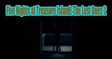Five Nights at Treasure Island: The Lost Ones 2 Free Download
