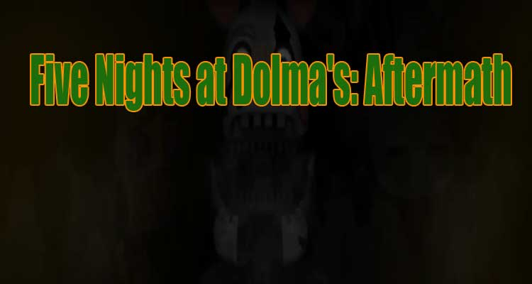 Five Nights at Dolma's: Aftermath