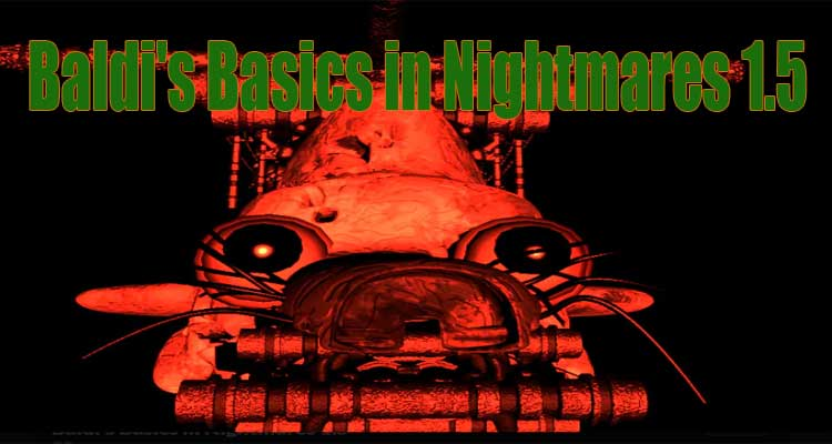 Baldi's Basics in Nightmares 1.5
