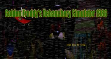 Golden Freddy's Debauchery Simulator 1986 Free Download