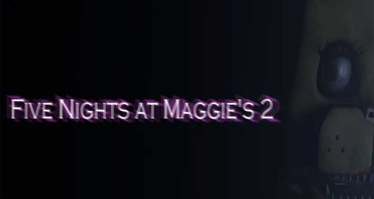 Five Nights at Maggie's 2
