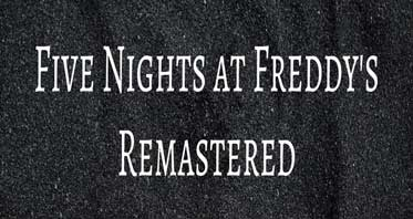 Five Nights at Freddy's Remastered