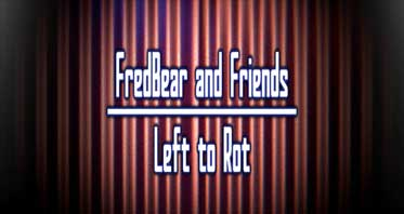 FredBear and Friends: Left to Rot Free Download For PC