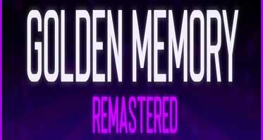 Golden Memory Remastered
