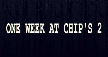 One Week at Chip's 2 Free Download
