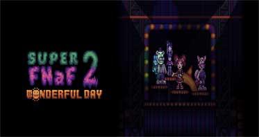 Super FNaF 2: Wonderful Day Free Download For PC