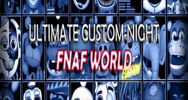 Ultimate Custom Night FNAF WORLD Edition