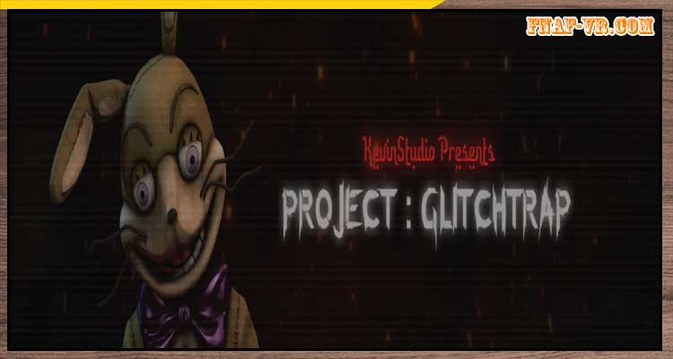 PROJECT : GLITCHTRAP