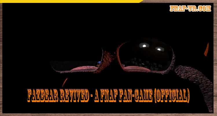 Fazbear Revived – A FNAF Fan-Game (Official)