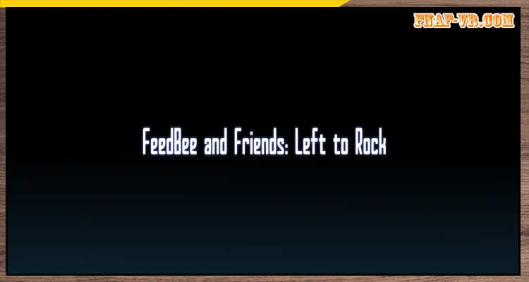 FeedBee and Friends: Left to Rock