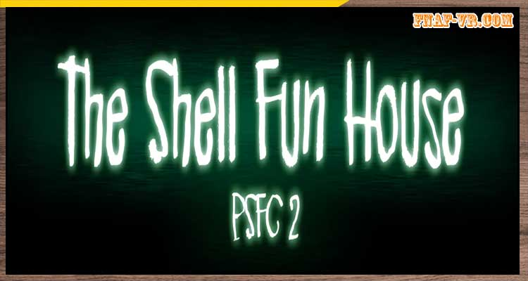 The Shell Fun House (PSFC 2)