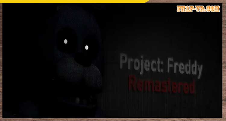 Project: Freddy Remastered